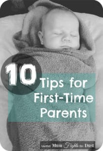 10 Tips for First Time Parents. What you need to know after baby is born.