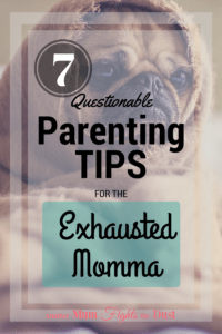 We're all tired. Every single parent is a walking zombie at the best of times. Here are some questionable parenting tips for the tired mom.